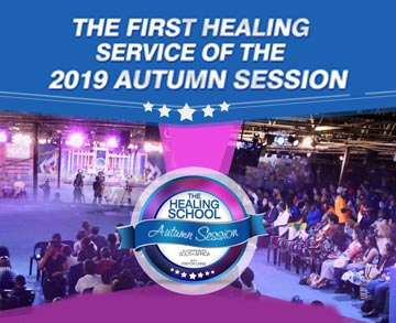 FIRST HEALING SERVICE OF THE HEALING SCHOOL AUTUMN SESSION 2019 WITH PASTOR CHRIS