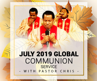 JULY 2019 GLOBAL COMMUNION SERVICE WITH PASTOR CHRIS