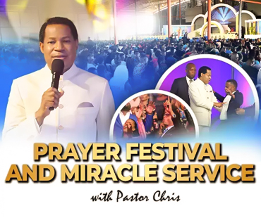 PRAYER FESTIVAL AND MIRACLE COMMUNION SERVICE WITH PASTOR CHRIS