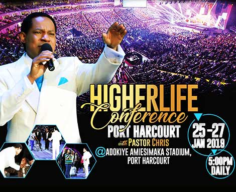 HIGHER LIFE CONFERENCE 2019  PORT HARCOURT WITH PASTOR CHRIS