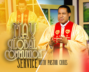 MAY GLOBAL COMMUNION SERVICE 2019 WITH PASTOR CHRIS