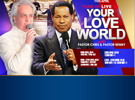 YOUR LOVEWORLD APRIL EDITION WITH PASTOR CHRIS AND PASTOR BENNY HINN